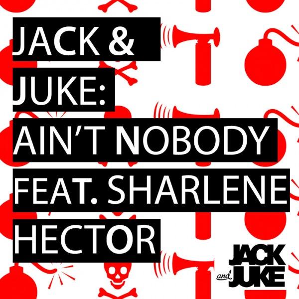 jack-juke-aint-nobody-feat-sharlene-hector-cover