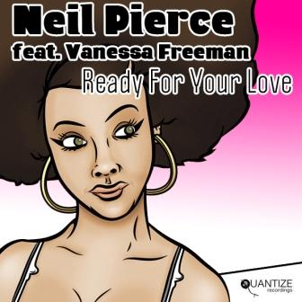 Neil_Pierce_Ft._Vanessa_Freeman_Ready_For_Your_Love