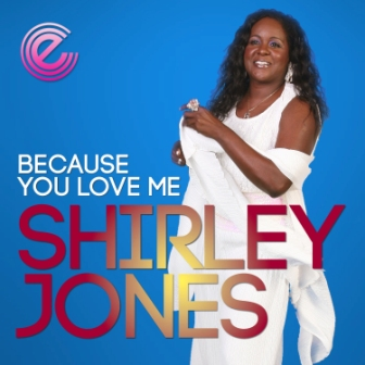 V2_Shirley_Jones_Because_You_Love_Me_Digital_Single_Master_V2_1_-_Copy