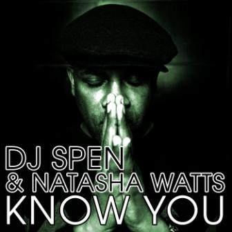DJ_Spen__Natasha_Watts-Know_You_Radio_Edit-Final_1