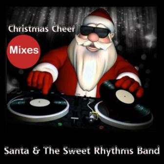 Santa_And_The_Sweet_Rhythms_Band_Christmas_Cheer_Mixes