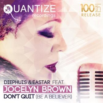 QTZ100_Diephuis__Eastar_Feat._Jocelyn_Brown_Dont_Quit_Be_A_Believer
